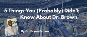 5 things about dr brown